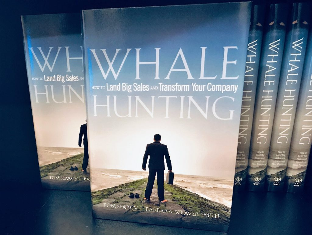 Whale Hunting: How to Land Big Sales and Transform Your Company